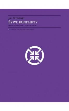 Żywe konflikty - Jan Strzelecki - Ebook - 978-83-65369-76-5