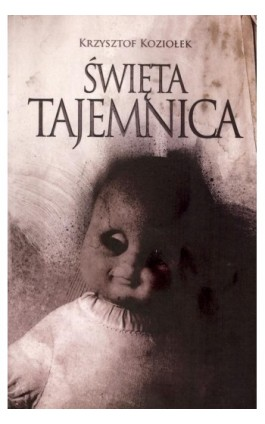 Święta tajemnica - Krzysztof Koziołek - Ebook - 978-83-943231-8-9