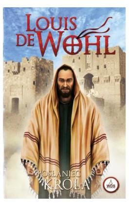 Posłaniec króla - Louis de Wohl - Ebook - 978-83-8101-063-4