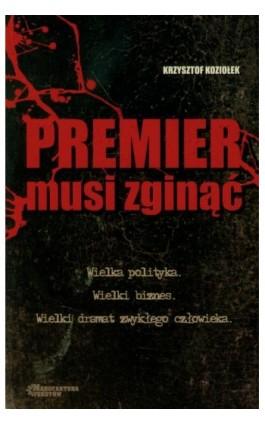 Premier musi zginąć - Krzysztof Koziołek - Ebook - 978-83-945878-8-8