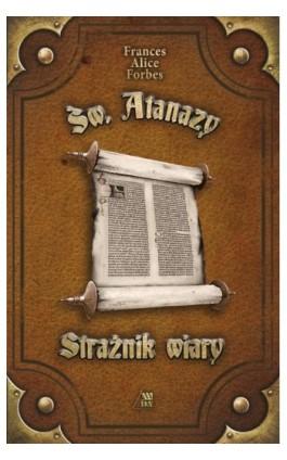 Św. Atanazy - Strażnik wiary - Frances Alice Forbes - Ebook - 978-83-257-0998-3
