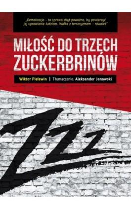 Miłość do trzech zuckerbrinów - Wiktor Pielewin - Ebook - 978-83-8119-093-0