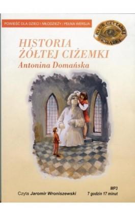 Historia żółtej ciżemki - Antonina Domańska - Audiobook - 978-83-7699-884-8