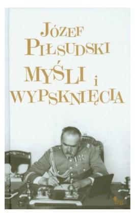 Myśli i wypsknięcia - Józef Piłsudski - Ebook - 978-83-7779-021-2