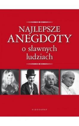 Najlepsze anegdoty o sławnych ludziach - Praca zbiorowa - Ebook - 978-83-7835-085-9