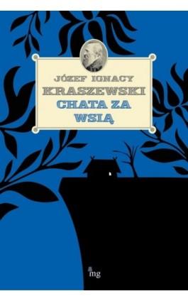 Chata za wsią - Józef Ignacy Kraszewski - Ebook - 978-83-7779-013-7