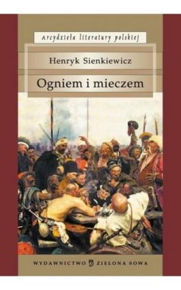 Ogniem i mieczem - Henryk Sienkiewicz - Ebook - 978-83-265-0216-3