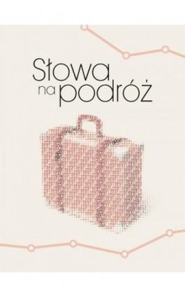 Słowa na podróż - Opracowanie zbiorowe - Ebook - 978-0-7213-0891-3