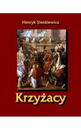 Krzyżacy - Henryk Sienkiewicz - Ebook - 978-83-7950-243-1