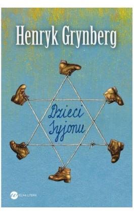 Dzieci Syjonu - Henryk Grynberg - Ebook - 978-83-63387-16-7