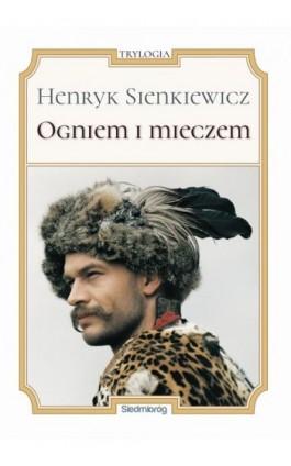 Ogniem i mieczem - Henryk Sienkiewicz - Ebook - 978-83-7791-733-6