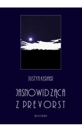Jasnowidząca z Prevorst - Justyn Kerner - Ebook - 978-83-8064-408-3