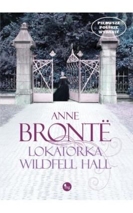 Lokatorka Wildfell Hall - Anne Bronte - Ebook - 978-83-7779-116-5