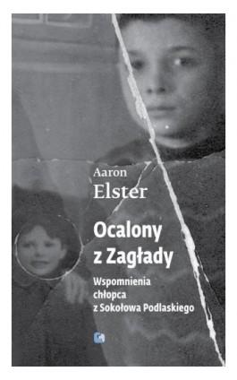 Ocalony z Zagłady - Aaron Elster - Ebook - 978-83-63444-32-7