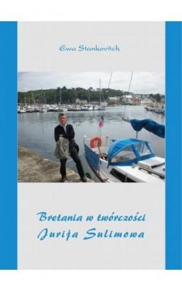Bretania w twórczości Jurija Sulimowa - Ewa Stankovitch - Ebook - 978-83-63972-00-4