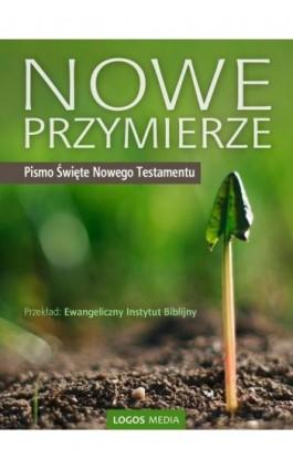 Nowe Przymierze - Praca zbiorowa - Ebook - 978-83-63837-10-5