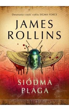 Siódma plaga - James Rollins - Ebook - 978-83-8125-197-6