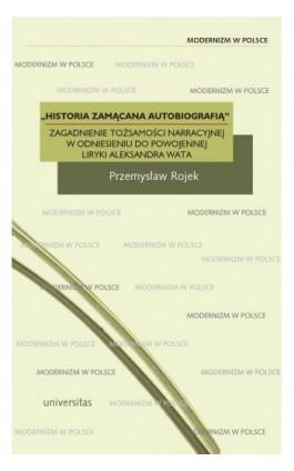 Historia zamącana autobiografią - Przemysław Rojek - Ebook - 978-83-242-1464-8