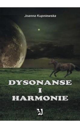 Dysonanse i harmonie - Joanna Kupniewska - Ebook - 978-83-7900-282-5