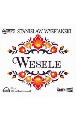 Wesele - Stanisław Wyspiański - Audiobook - 978-83-7927-856-5