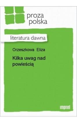 Kilka uwag nad powieścią - Eliza Orzeszkowa - Ebook - 978-83-270-1262-3