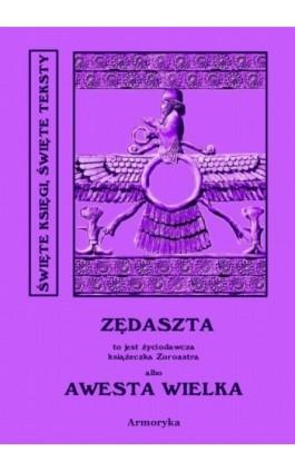 Awesta Wielka - Autor nieznany - Ebook - 978-83-7950-308-7