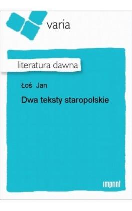 Dwa teksty staropolskie - Jan Łoś - Ebook - 978-83-270-0863-3