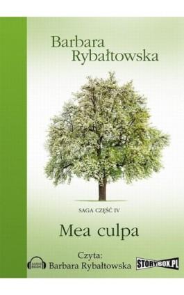 Mea Culpa Saga Część 4 - Barbara Rybałtowska - Audiobook - 978-83-7927-356-0