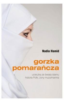 Gorzka pomarańcza - Nadia Hamid - Ebook - 978-83-7823-839-3