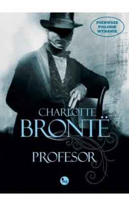 Profesor - Charlotte Brontë - Ebook - 978-83-7779-118-9