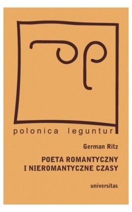 Poeta romantyczny i nieromantyczne czasy - German Ritz - Ebook - 978-83-242-1478-5