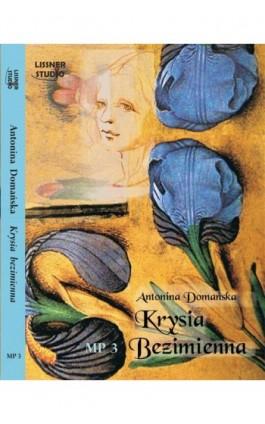 Krysia Bezimienna - Antonina Domańska - Audiobook - 978-83-62797-03-5