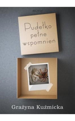 Pudełko pełne wspomnień - Grażyna Kuźmicka - Ebook - 978-83-7949-177-3