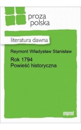 Rok 1794. Powieść historyczna - Władysław Stanisław Reymont - Ebook - 978-83-270-2589-0