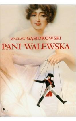 Pani Walewska - Wacław Gąsiorowski - Ebook - 978-83-7779-026-7