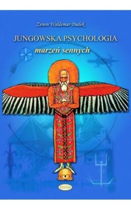 Jungowska psychologia marzeń sennych - Zenon Waldemar Dudek - Ebook - 978-83-61538-64-6