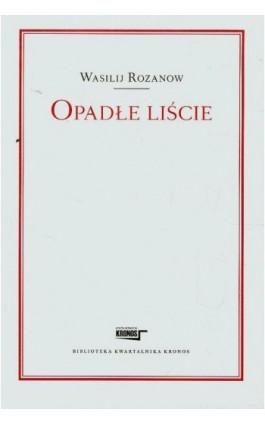 Opadłe liście - Wasilij Rozanow - Ebook - 978-83-62609-24-6