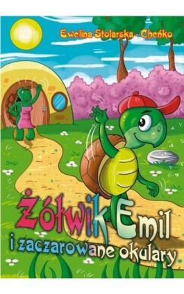 Żółwik Emil i zaczarowane okulary - Ewelina Stolarska-Cheńko - Ebook - 978-83-7900-432-4