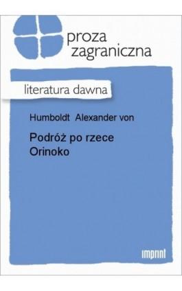 Podróż po rzece Orinoko - Alexander von Humboldt - Ebook - 978-83-270-0524-3