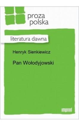 Pan Wołodyjowski - Henryk Sienkiewicz - Ebook - 978-83-270-2182-3
