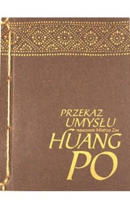 Przekaz Umysłu - Mistrz zen Huang-Po - Ebook - 978-83-924633-7-5