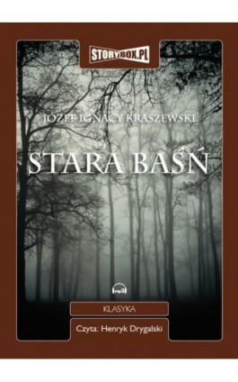 Stara baśń - Józef Ignacy Kraszewski - Audiobook - 978-83-63302-00-9