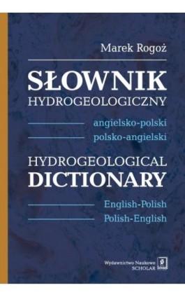 Słownik hydrogeologiczny angielsko-polski, polsko-angielski - Marek Rogoż - Ebook - 978-83-7383-649-5