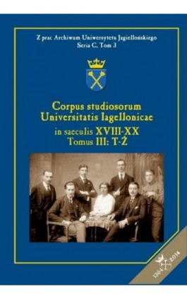 Corpus studiosorum Universitatis Iagellonicae in saeculis XVIII-XX, Tomus III: T-Ż - Krzysztof Stopka - Ebook - 978-83-7638-551-8