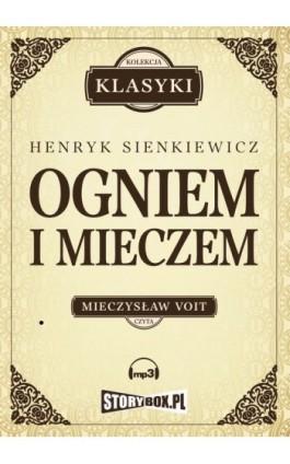 Ogniem i mieczem - Henryk Sienkiewicz - Audiobook - 978-83-6212-183-0