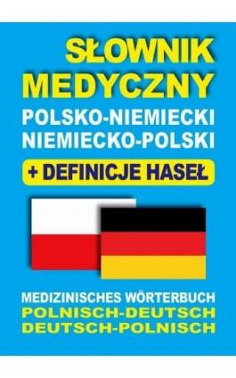 Słownik medyczny polsko-niemiecki niemiecko-polski z definicjami haseł - Dawid Gut - Ebook - 978-83-944567-5-7