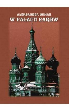 W pałacu carów - Aleksander Dumas - Ebook - 978-83-62948-57-4