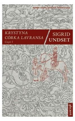 Krystyna córka Lavransa. Część I - Sigrid Undset - Ebook - 978-83-7802-080-6