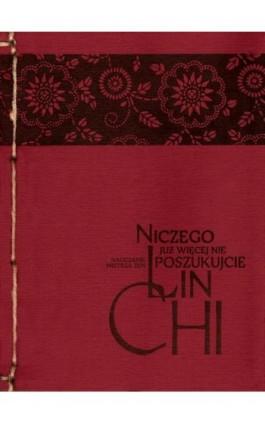 Niczego już więcej nie poszukujcie - Mistrz zen Lin-Chi - Ebook - 978-83-924633-9-9