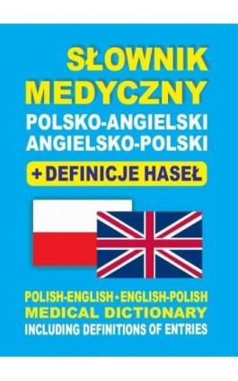 Słownik medyczny polsko-angielski angielsko-polski + definicje haseł - Dawid Gut - Ebook - 978-83-65640-05-5